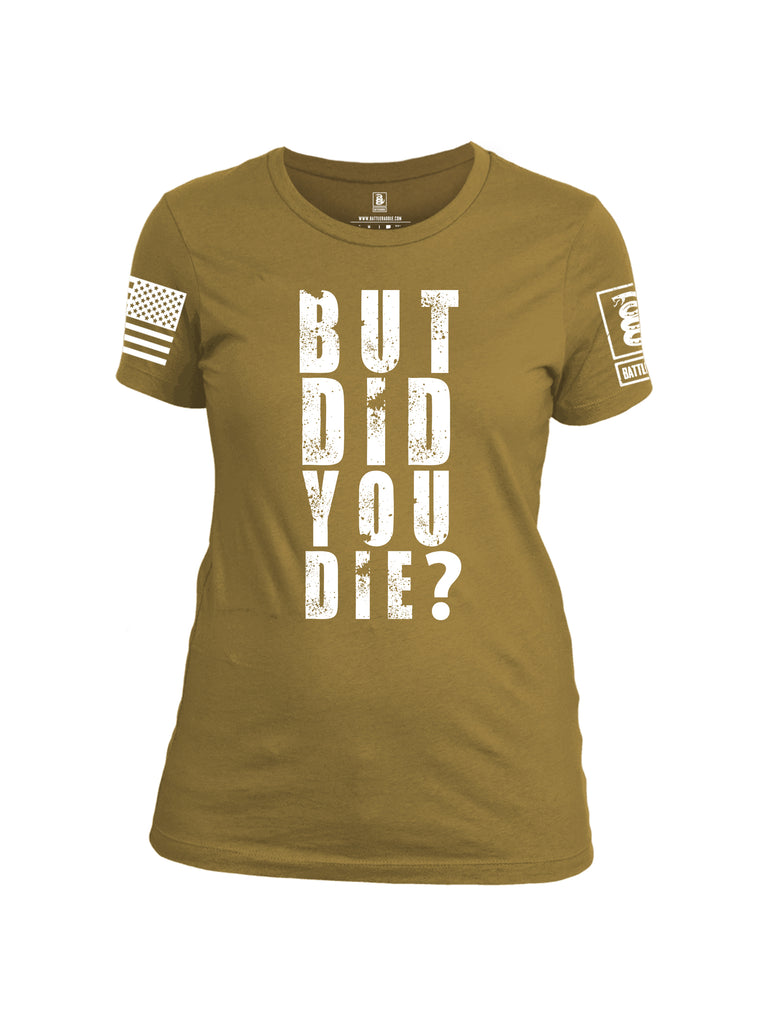 Battleraddle But Did You Die White Sleeve Print Womens Cotton Crew Neck T Shirt