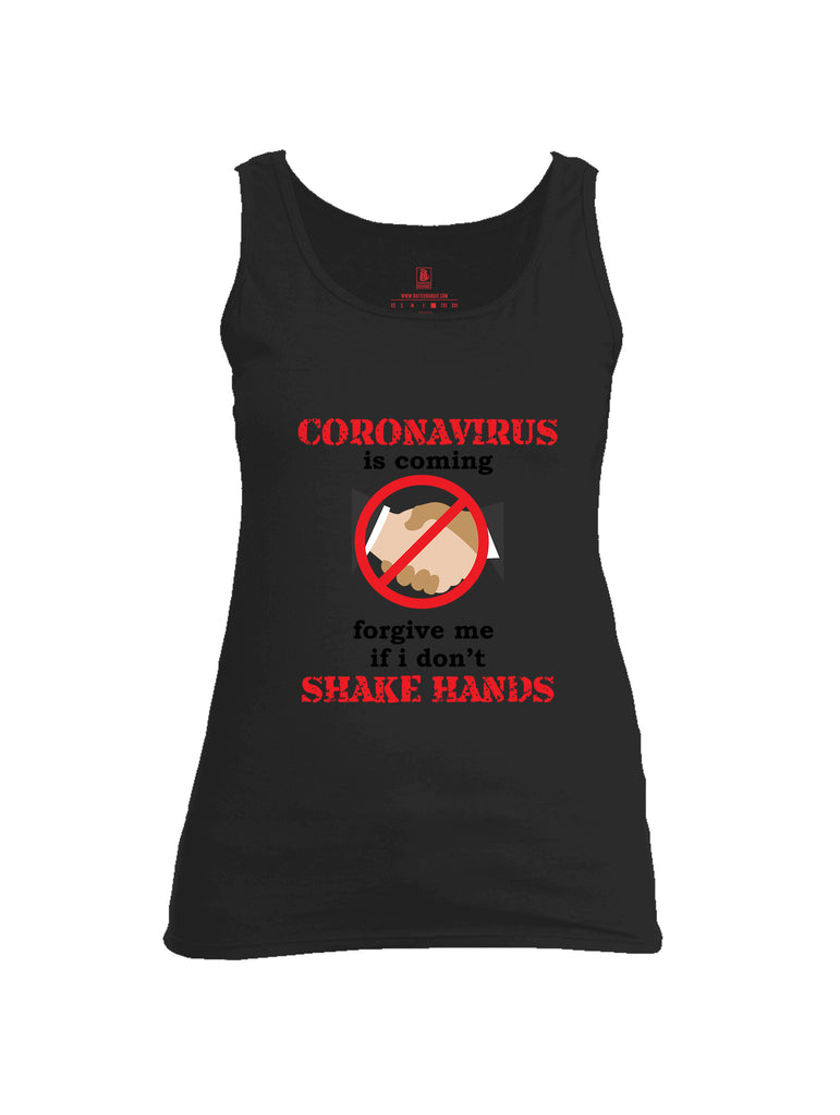 Battleraddle Corona Virus Is Coming Forgive Me If I Dont Shake Hands Womens Cotton Tank Top