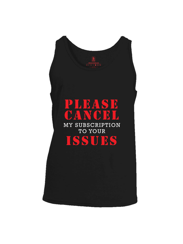 Battleraddle Please Cancel My Subscription To Your Issues Mens Cotton Tank Top
