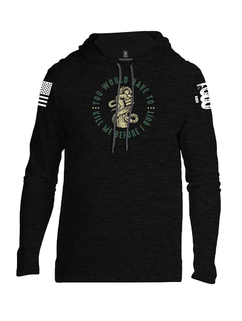 Battleraddle You Would Have To Kill Me Before I Quit White Sleeve Print Mens Thin Cotton Lightweight Hoodie