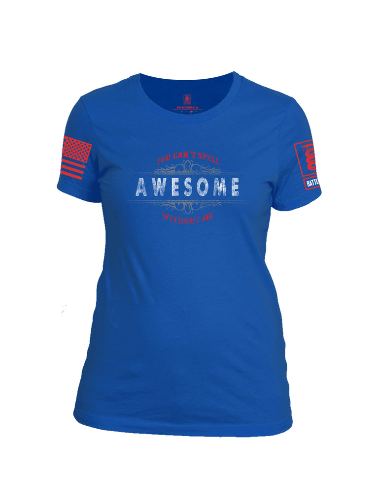 Battleraddle You Cant Spell Awesome Without Me Red Sleeve Print Womens Cotton Crew Neck T Shirt