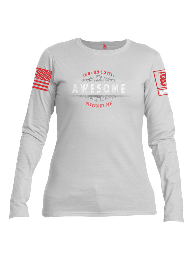 Battleraddle You Cant Spell Awesome Without Me Red Sleeve Print Womens Cotton Long Sleeve Crew Neck T Shirt