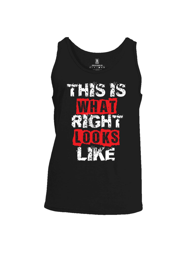 Battleraddle This Is What Right Looks Like Mens Cotton Tank Top