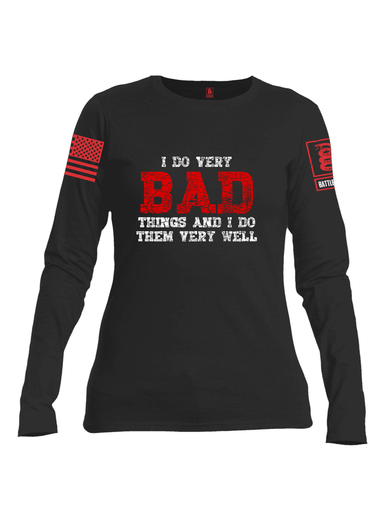 Battleraddle I Do Very Bad Things And I Do Them Very Well Red Sleeve Print Womens Cotton Long Sleeve Crew Neck T Shirt