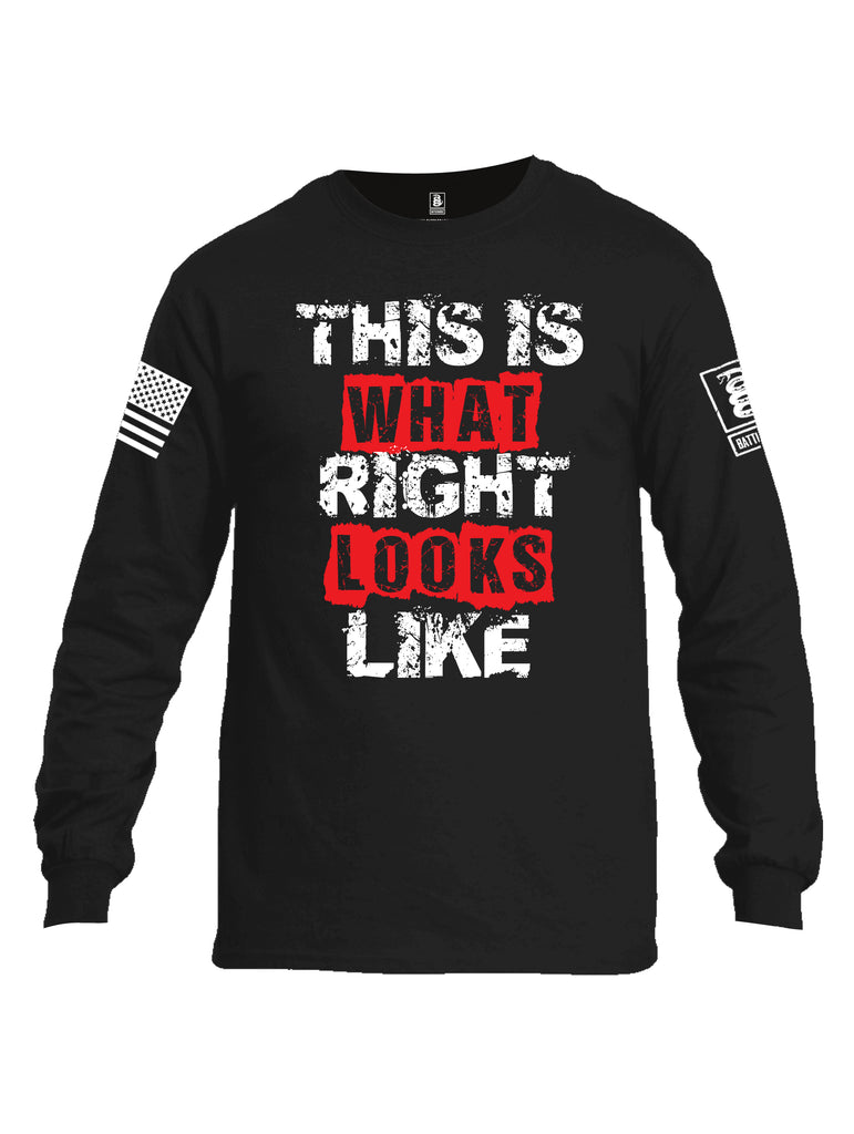 Battleraddle This Is What Right Looks Like White Sleeve Print Mens Cotton Long Sleeve Crew Neck T Shirt