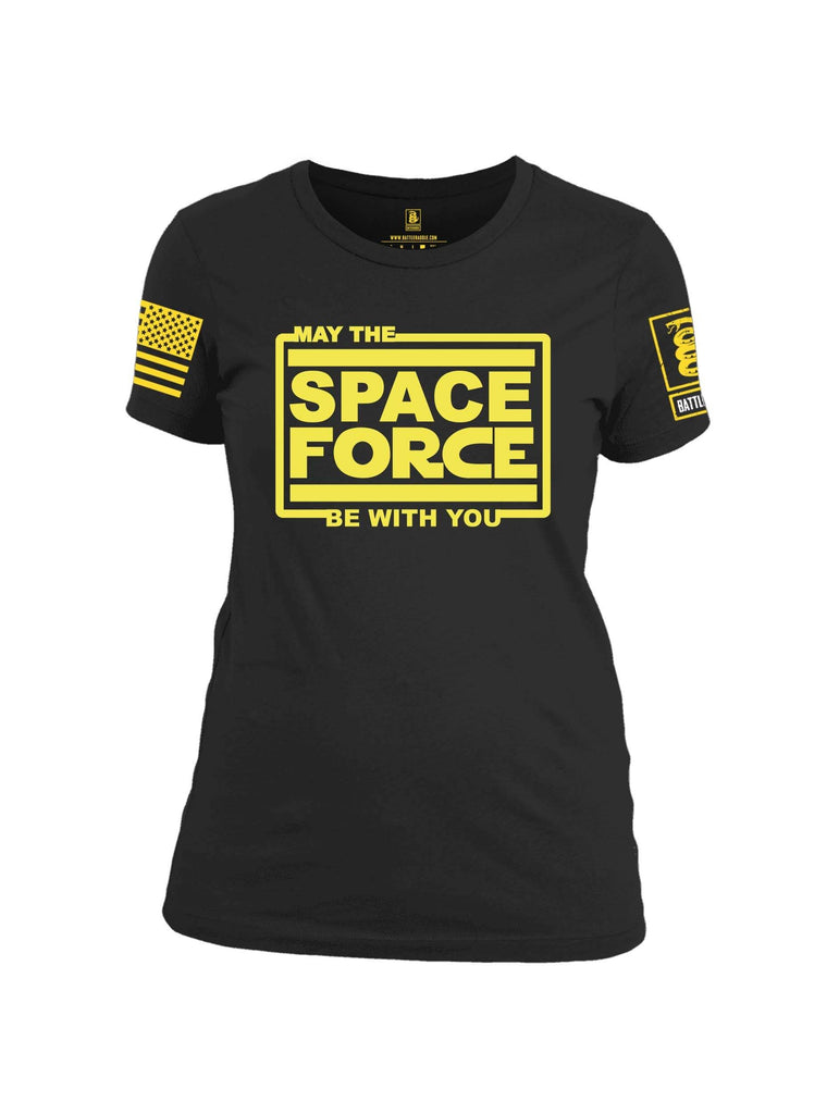 Battleraddle May The Space Force Be With You Yellow Sleeve Print Womens 100% Battlefit Polyester Crew Neck T Shirt