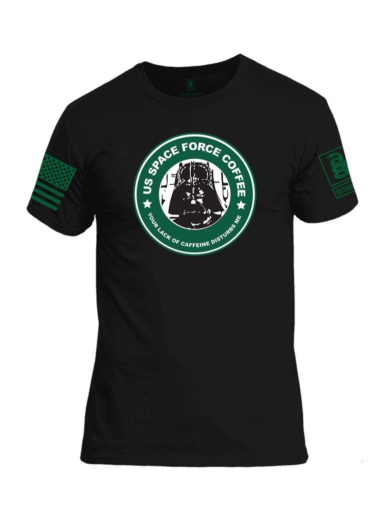 Battleraddle  US Space Force Coffee Your Lack Of Caffeine Disturbs Me Green Sleeve Print Mens Cotton Crew Neck T Shirt - Battleraddle® LLC