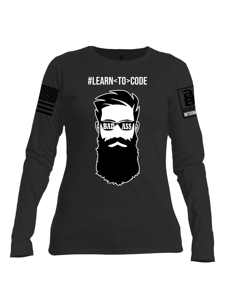 Battleraddle Learn To Code Black Sleeve Print Womens Cotton Long Sleeve Crew Neck T Shirt