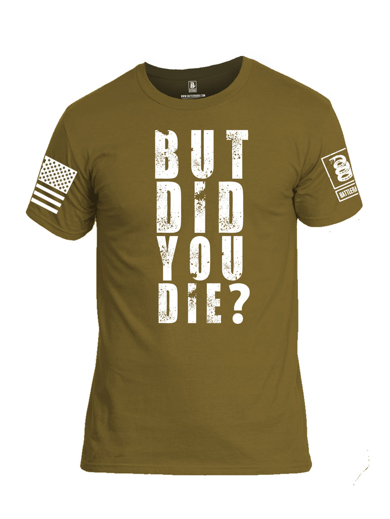 Battleraddle But Did You Die White Sleeve Print Mens Cotton Crew Neck T Shirt