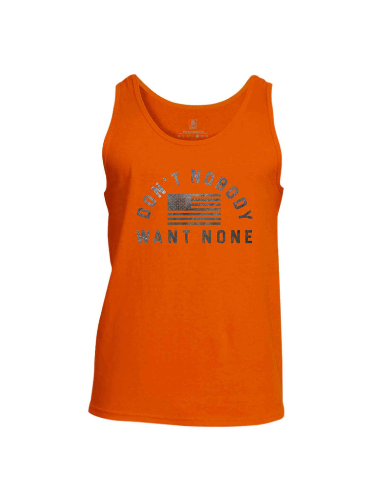 Battleraddle Don't Nobody Want None Mens Cotton Tank Top