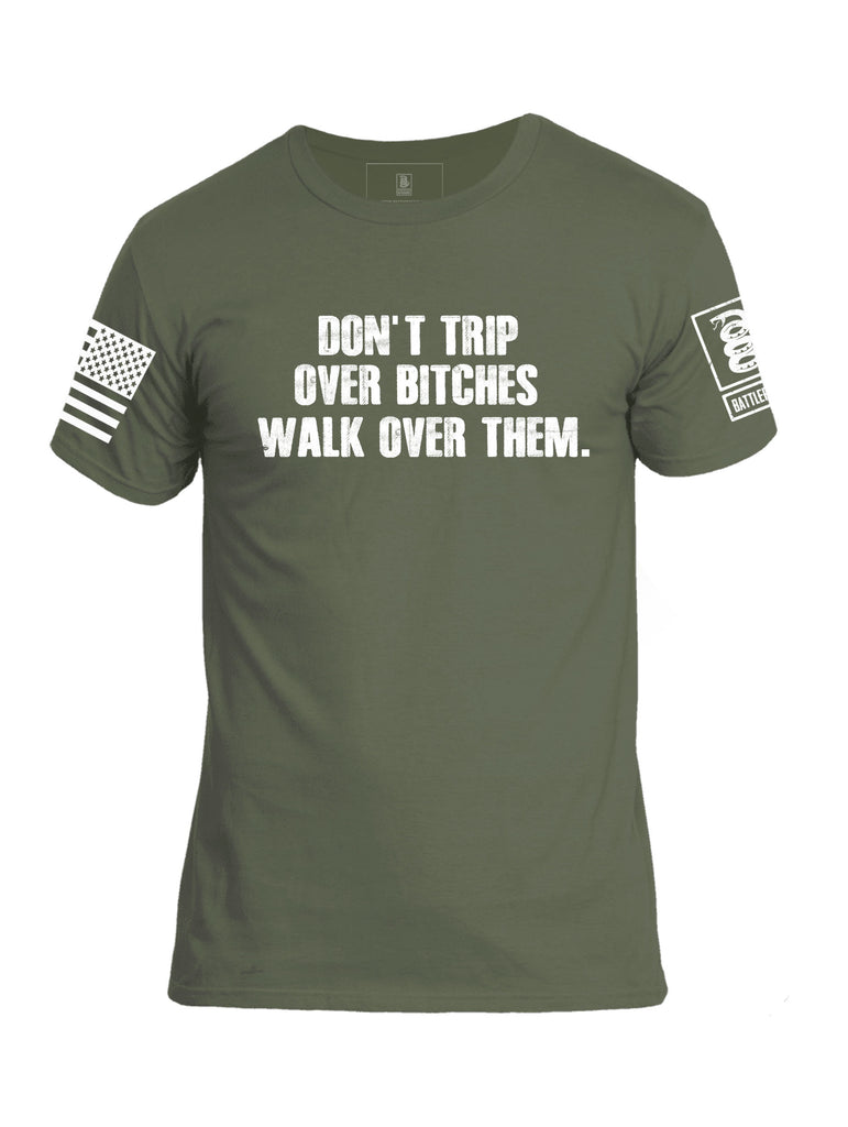 Battleraddle Don't Trip Over Bitches Walk Over Them Mens Cotton Crew Neck T Shirt