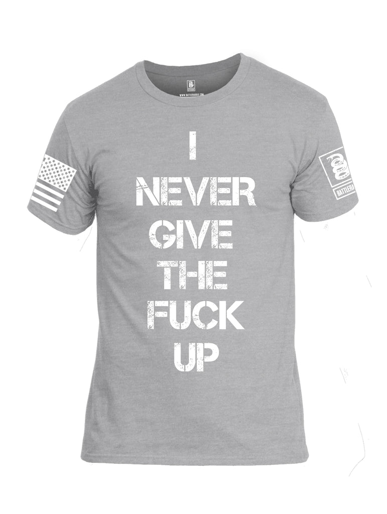 Battleraddle I Never Give The Fuck Up White Sleeve Print Mens Cotton Crew Neck T Shirt