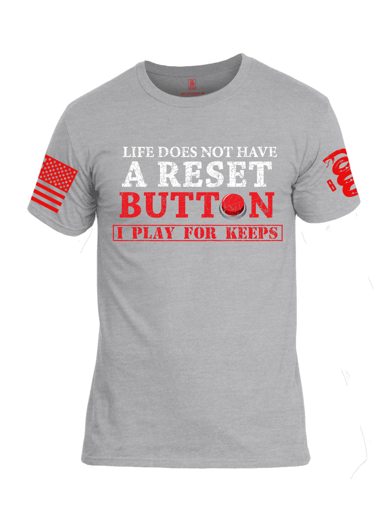 Battleraddle Life Does Not Have A Reset Button I Play For Keeps Red Sleeve Print Mens Cotton Crew Neck T Shirt