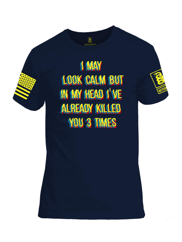Battleraddle I May Look Calm But In My Head I've Already Killed You 3 Times Yellow Sleeve Print Mens Cotton Crew Neck T Shirt