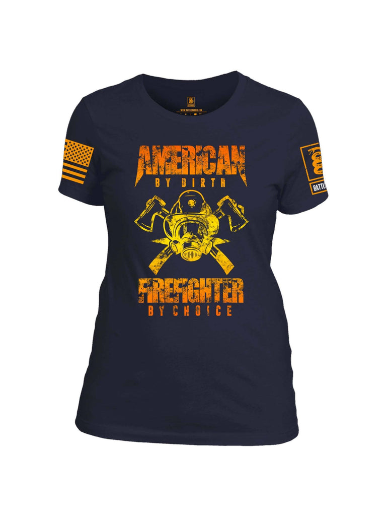 Battleraddle American By Birth Firefighter By Choice Orange Sleeve Print Womens 100% Battlefit Polyester Crew Neck T Shirt