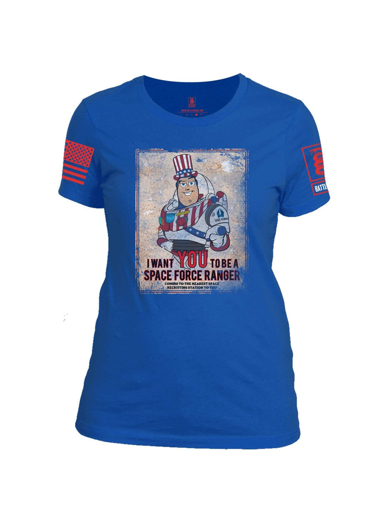 Battleraddle I Want You To Be A Space Force Ranger Red Sleeve Print Womens 100% Battlefit Polyester Crew Neck T Shirt