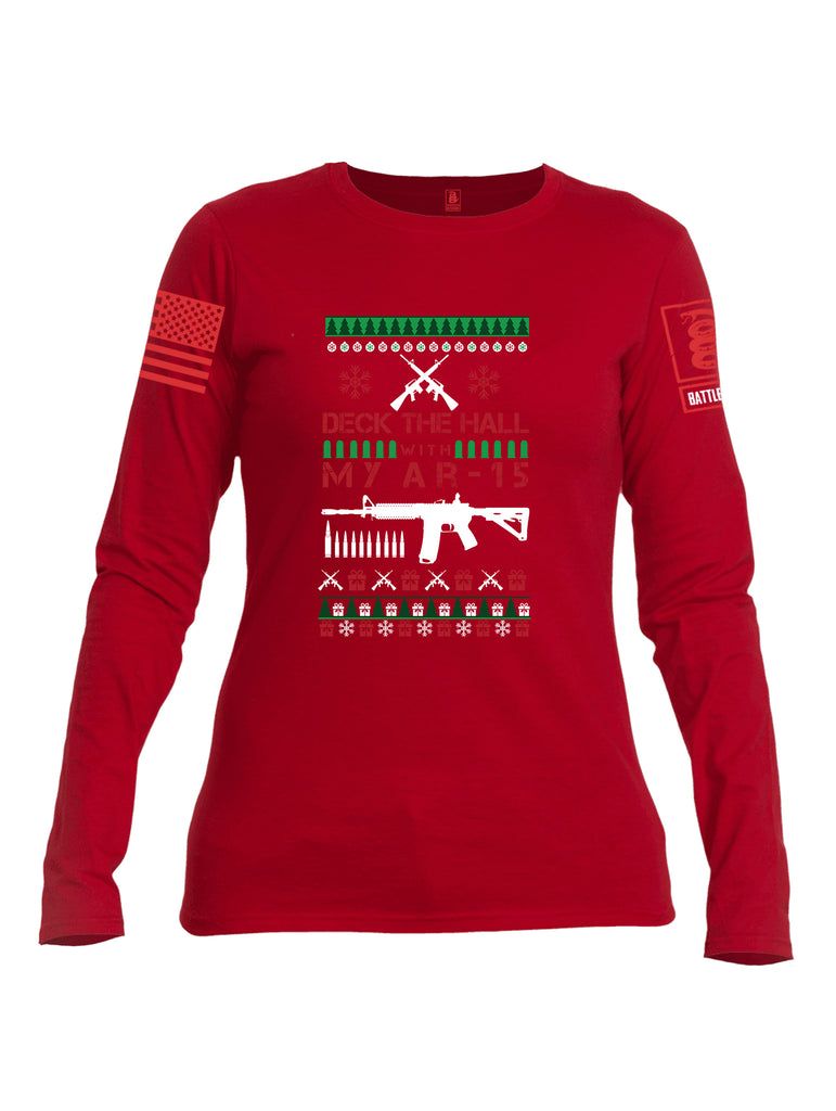 Battleraddle Deck The Hall With My AR15 Christmas Holiday Ugly Red Sleeve Print Womens Cotton Long Sleeve Crew Neck T Shirt