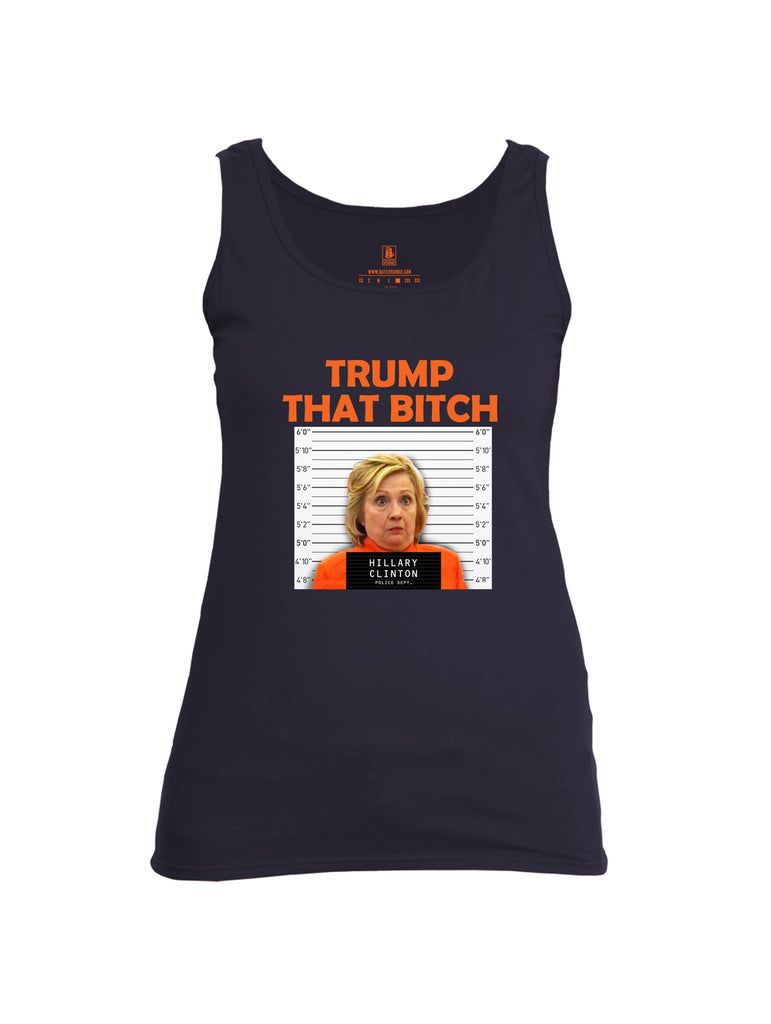 Battleraddle Trump That Bitch Womens Cotton Tank Top