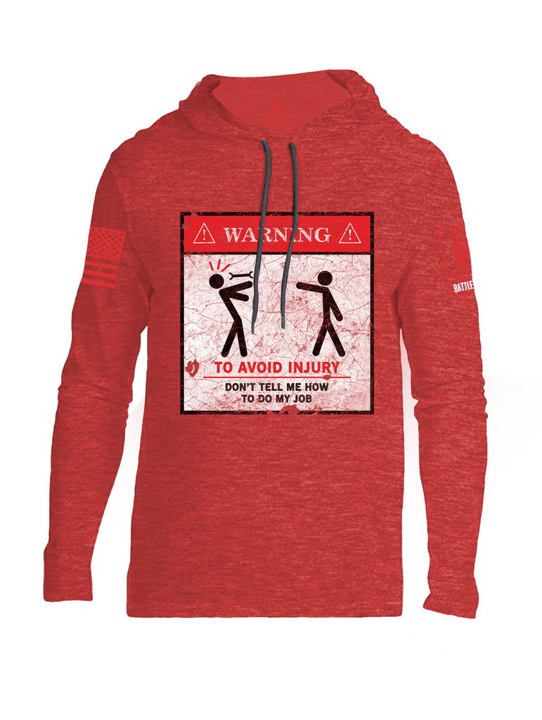 Battleraddle Warning To Avoid Injury Don't Tell Me How To Do My Job Red Sleeve Print Mens Thin Cotton Lightweight Hoodie