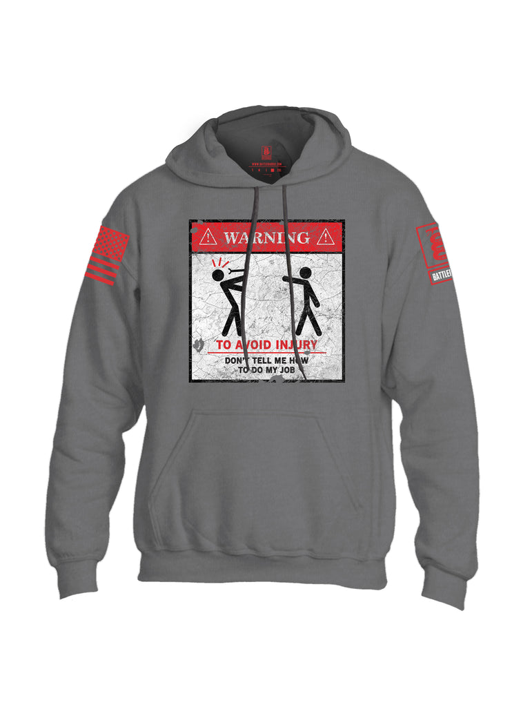 Battleraddle Warning To Avoid Injury Don't Tell Me How To Do My Job Red Sleeve Print Mens Blended Hoodie With Pockets
