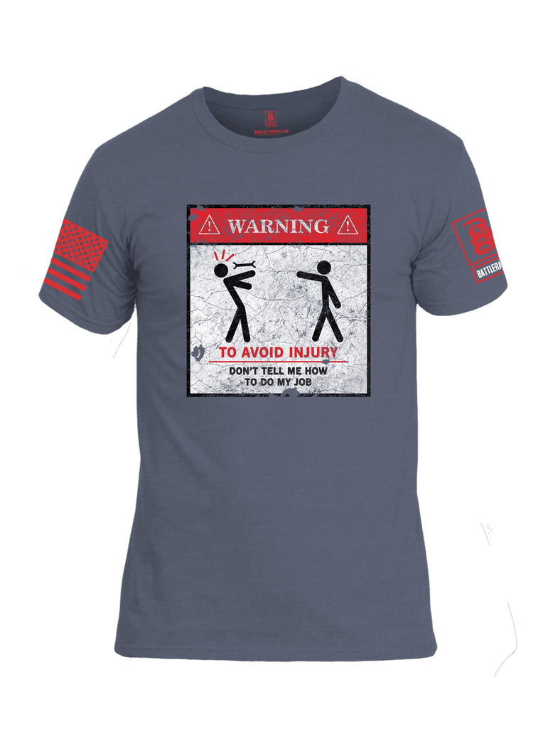 Battleraddle Warning To Avoid Injury Don't Tell Me How To Do My Job Red Sleeve Print Mens Cotton Crew Neck T Shirt