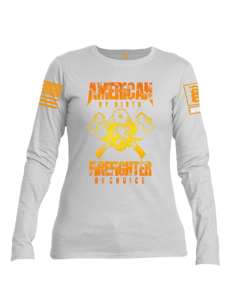 Battleraddle American By Birth Firefighter By Choice Orange Sleeve Print Womens Cotton Long Sleeve Crew Neck T Shirt