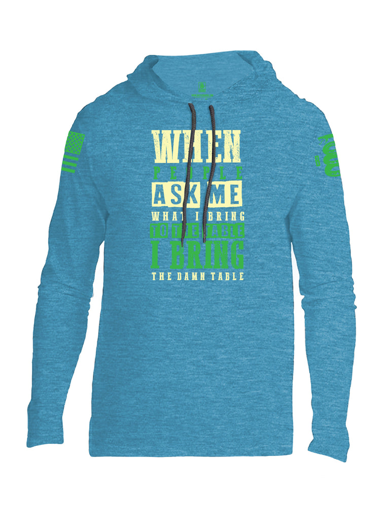 Battleraddle When People Ask Me What I Bring To The Table I Bring The Damn Table Green Sleeve Print Mens Thin Cotton Lightweight Hoodie