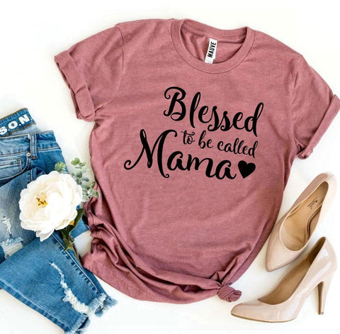 Blessed To Be Called Mama T-shirt