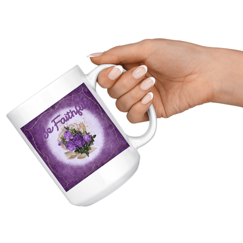 Image of Be Faithful Easter Mug Gifts For Easter White Coffee Mug - Gifts For Family Online