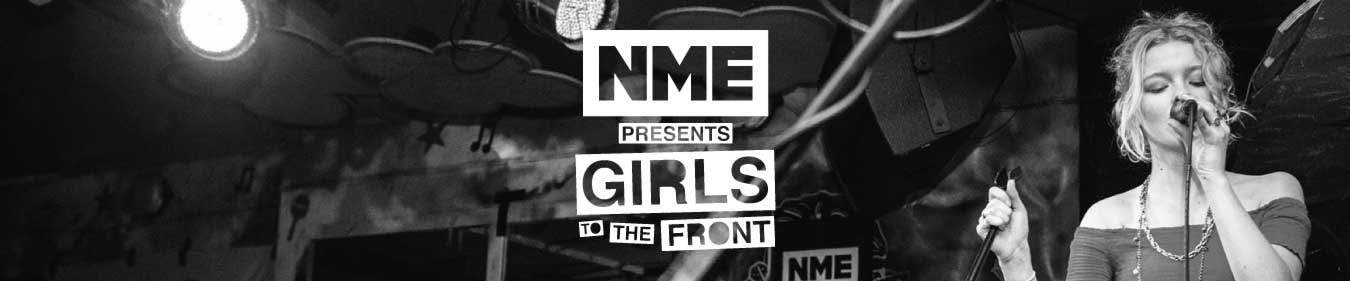 NME Presents: Girls To The Front