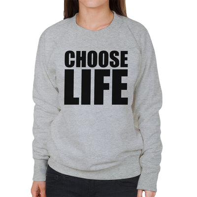 Trainspotting T2 Choose Life Big Women's Sweatshirt