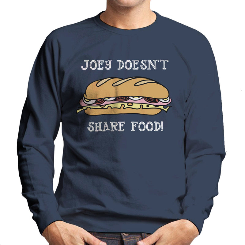 Friends Inspired Joey Doesnt Share Food Men's Sweatshirt - NME Merch