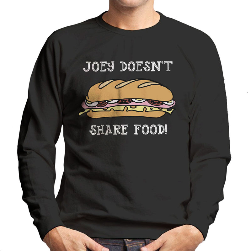 Friends Joey Doesnt Share Food Men's Sweatshirt