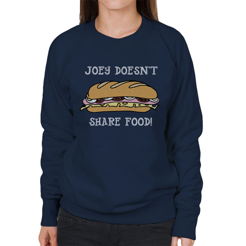 Friends Inspired Joey Doesnt Share Food Women's Sweatshirt - NME Merch