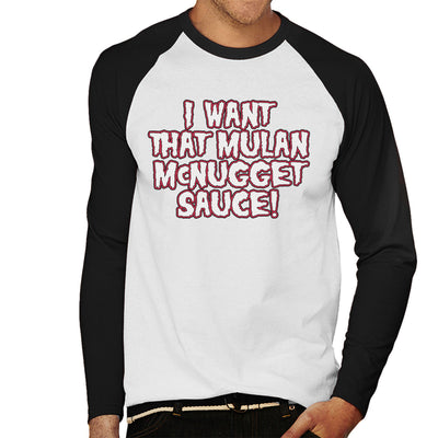 Rick And Morty I Want That Mulan McNugget Sauce Men's Baseball Long Sleeved T-Shirt