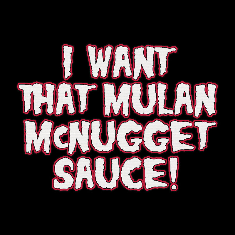 Rick And Morty Inspired  I Want That Mulan McNugget Sauce Men's T-Shirt