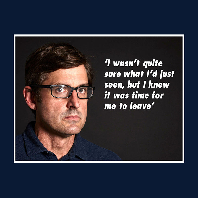 Louis Theroux Inspired Quote Knew It Was Time To Leave Men's T-Shirt - NME Merch