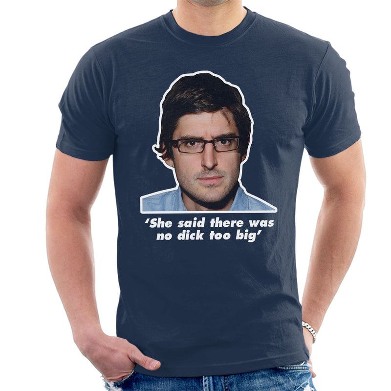 Louis Theroux Inspired Quote She Said There Was No Dick Too Big Men's T-Shirt - NME Merch