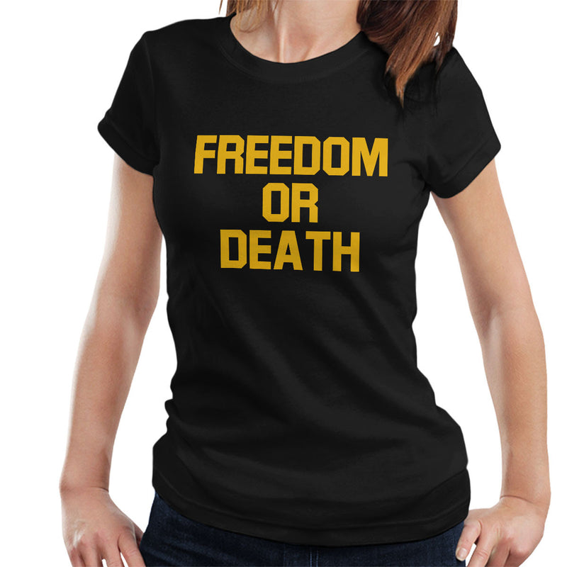 Freedom Or Death Worn By Lester Bangs Women's T-Shirt