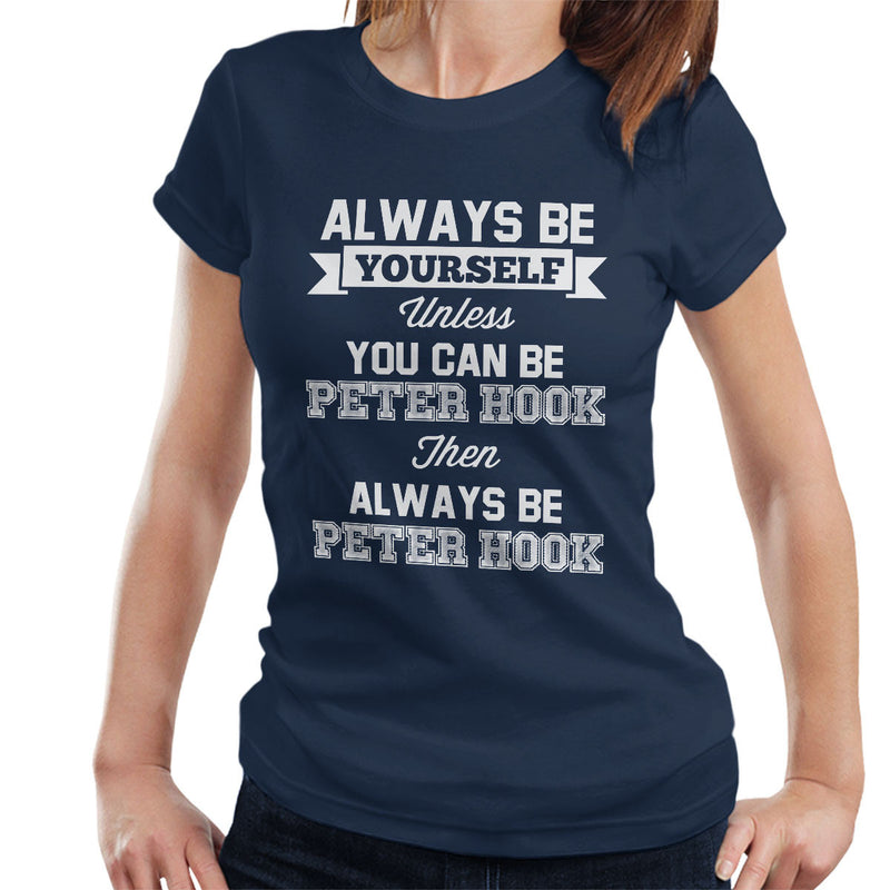 Always Be Yourself Unless You Can Be Peter Hook New Order Inspired Women's T-Shirt