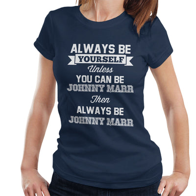 Always Be Yourself Unless You Can Be Johnny Marr Women's T-Shirt - NME Merch