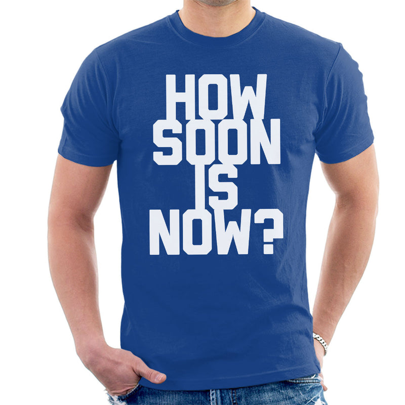 The Smiths Inspired How Soon Is Now Men's T-Shirt
