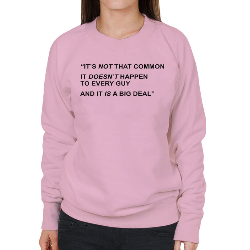 Friends Inspired Rachel Quote It Is A Big Deal Women's Sweatshirt - NME Merch