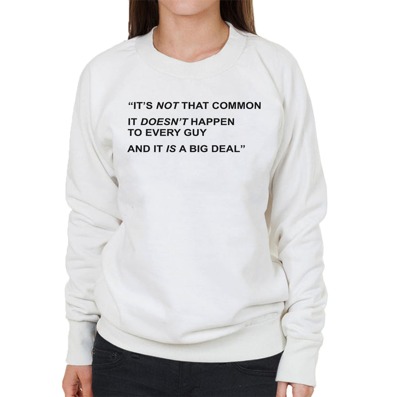 Friends Inspired Rachel Quote It Is A Big Deal Women's Sweatshirt