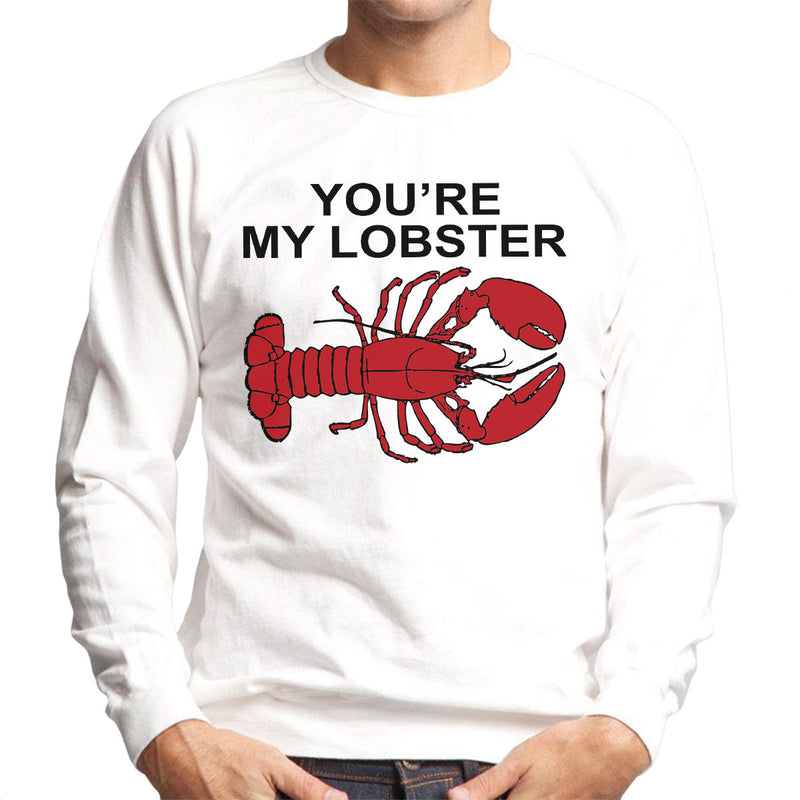 Friends Inspired Pheobe Youre My Lobster Men's Sweatshirt