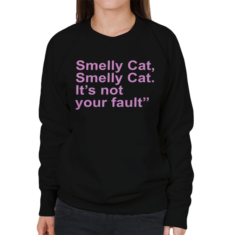 Friends Inspired Pheobe Quote Smelly Cat Pink Women's Sweatshirt