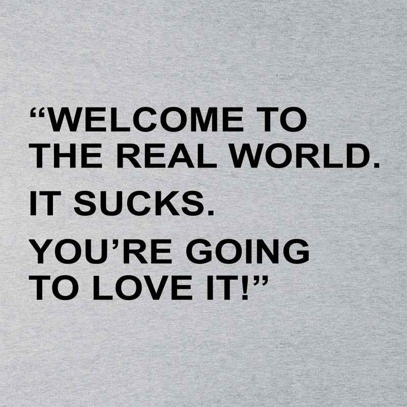 Friends Inspired Monica Quote Welcome To The Real World Men's T-Shirt - NME Merch