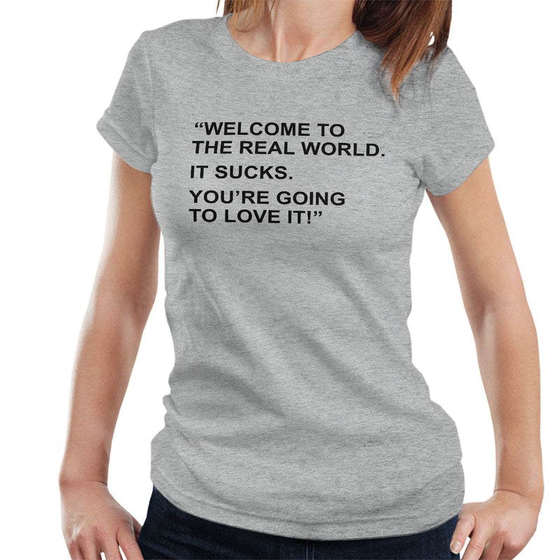 Friends Inspired Monica Quote Welcome To The Real World Women's T-Shirt