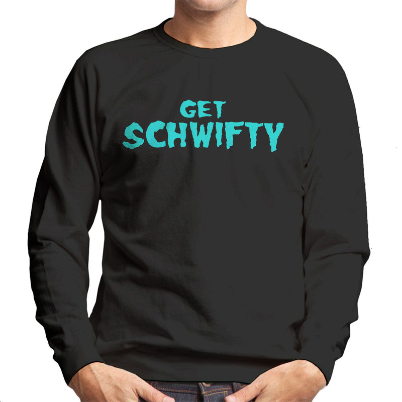 Rick and Morty Inspired Get Schwifty Men's Sweatshirt