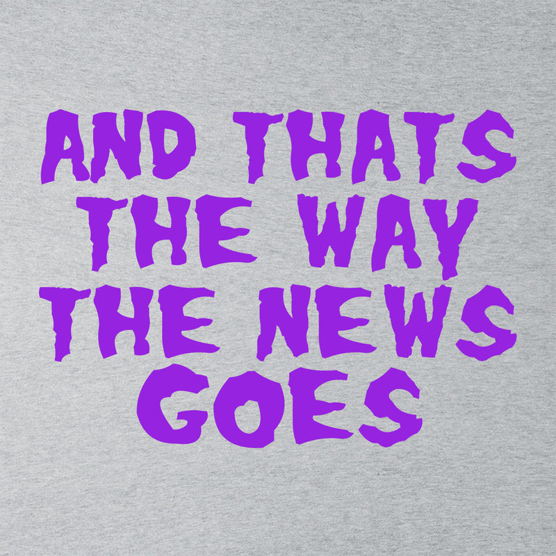 Rick and Morty Inspired And That's The Way The News Goes Purple Women's Sweatshirt - NME Merch